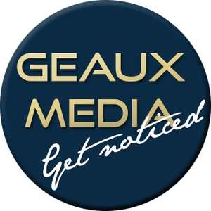 Geaux Media Get Noticed LLC
